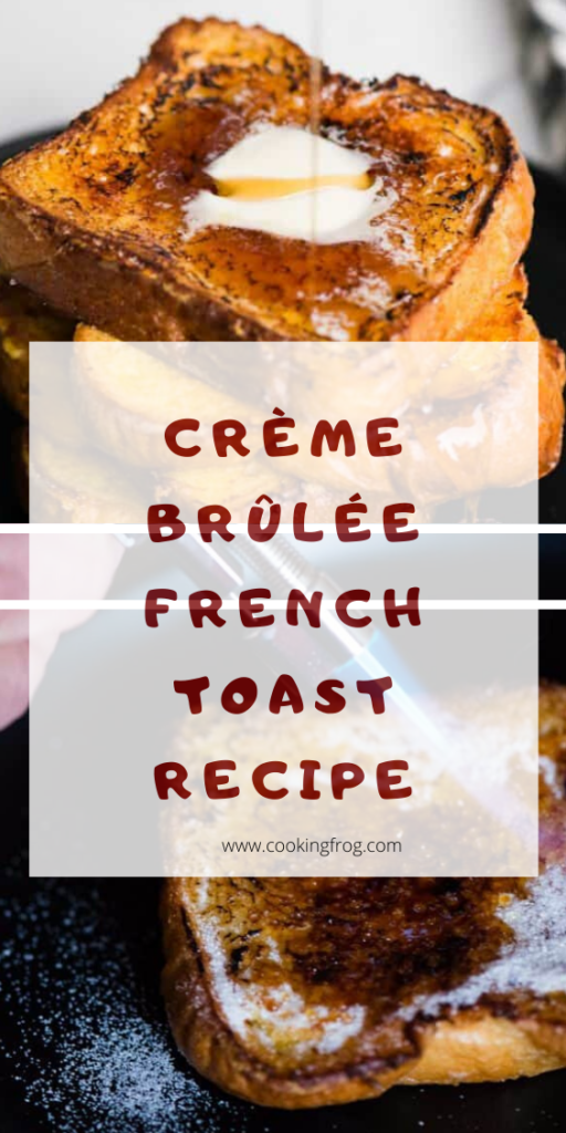Creme Brulee French Toast Recipe