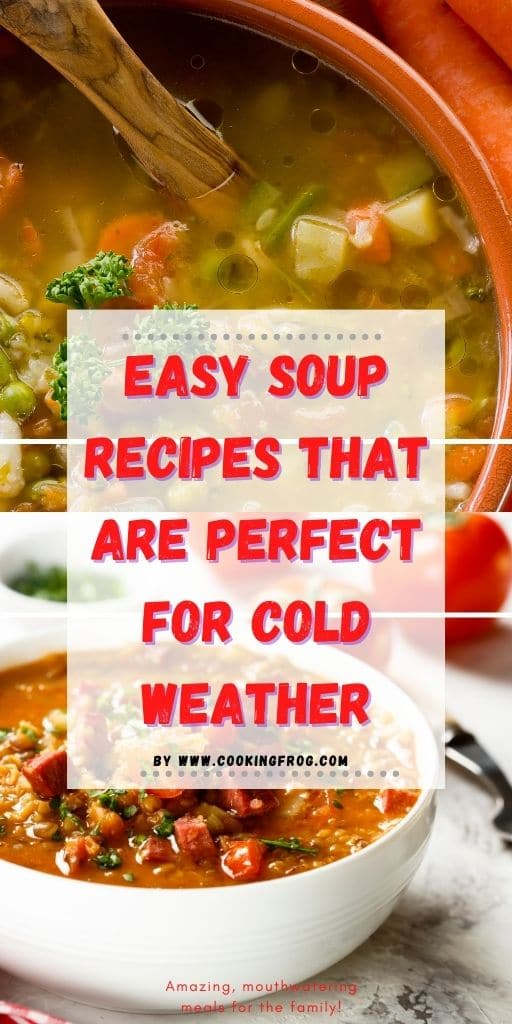 Easy Soup Recipes That are Perfect for Cold Weather